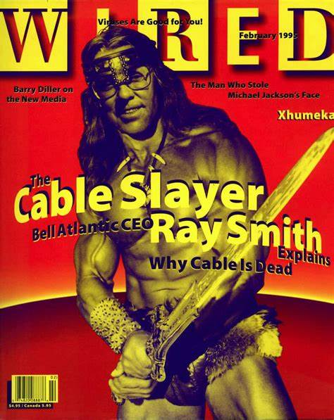 "'Wired' cover shows a Conan the Barbarian–like figure: ""The cable slayer: Bell Atlantic CEO Ray Smith explains why cable is dead"""
